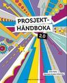 Prosjekthåndboka 2.0 by Jonas Aakre