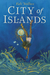 City of Islands by Kali Wallace