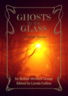 Ghosts in the Glass & Other Stories (Belfast Writers' Group Book #1)