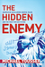 The Hidden Enemy: Aggressive Secularism, Radical Islam, and the Fight for Our Future