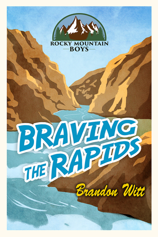 Release Day Review: Braving the Rapids by Brandon Witt