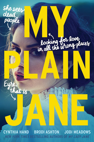 Waiting on Wednesday: My Plain Jane by Cynthia Hand, Jodi Meadows & Brodi Ashton