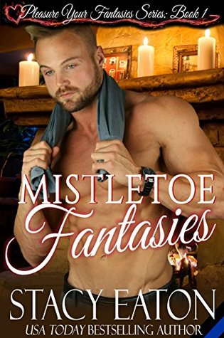 Mistletoe Fantasies (The Pleasure Your Fantasies Series Book 1)