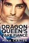 The Dragon Queen's Fake Fiancé (Council of Black Dragons, #3)