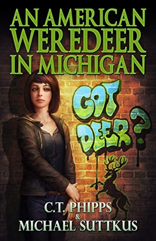 An American Weredeer in Michigan by C. T. Phipps