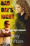 Bad Day's Night : A Shot of Romantic Suspense