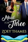 Maid for Three (M/M/F Menage Romance) (Big Girls and Billionaires Book 4)