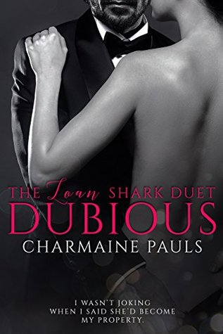 Dubious (The Loan Shark Duet, #1) by Charmaine Pauls