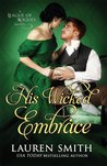 His Wicked Embrace (The League of Rogues, #6)