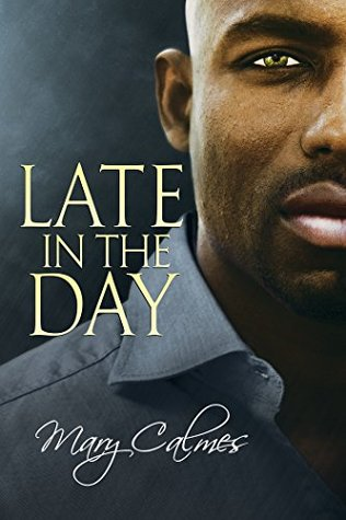 New Release Review: Late in the Day (The Vault #2) by Mary Calmes