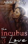 The Incubus' Love (The Incubus Trilogy Book 3)