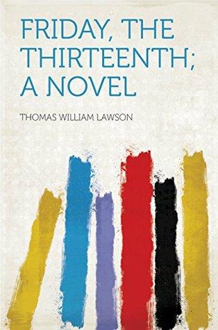 Friday, the Thirteenth; a Novel