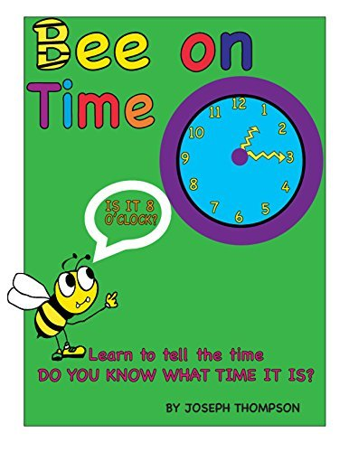 Bee on time: Learn to tell time your child will be able to read a clock or a digital watch