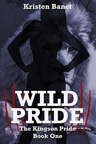 Wild Pride (The Kingson Pride, #1)