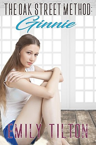 The Oak Street Method: Ginnie (The Institute: Naughty Little Girls Book 2)