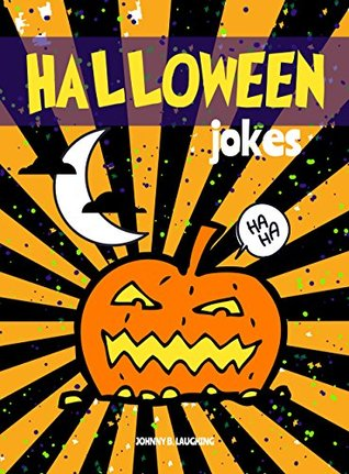 Halloween Jokes: Funny Halloween Jokes and Riddles for Kids by ...