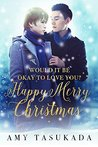 Happy Merry Christmas (Would it Be Okay to Love You?, #3)