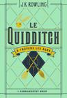 Le Quidditch à travers les âges by Kennilworthy Whisp