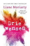 Drie wensen by Liane Moriarty