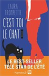 C'est toi le chat by Laura Trompette