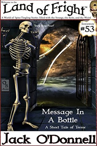 Message In A Bottle: A Short Tale of Terror (Land of Fright Book 53)