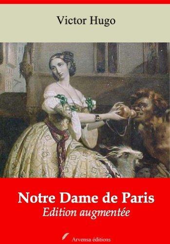 Notre Dame de Paris - Nouvelle édition augmentée et annotée - Arvensa Editions