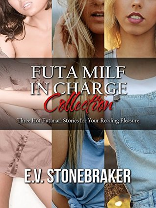 Futa MILF in Charge Collection: Three Hot Futanari Stories for Your Reading Pleasure