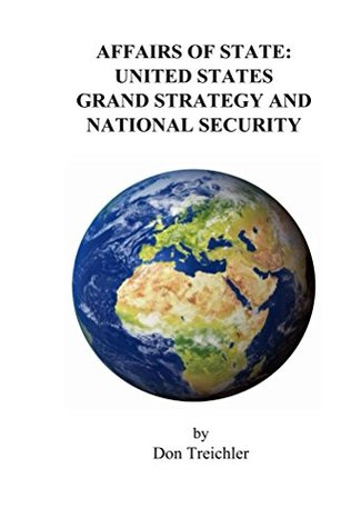 Affairs of State: United States Grand Strategy and National Security