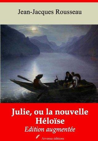Julie, ou la nouvelle Héloïse (Nouvelle édition augmentée)