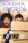 Moving In by Karma Kingsley