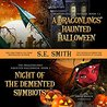 A Dragonling's Haunted Halloween and Night of the DeMented Sy... by S.E. Smith