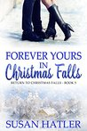 Forever Yours in Christmas Falls (Return to Christmas Falls Book 5)