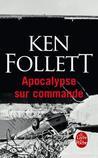 Apocalypse sur commande by Ken Follett