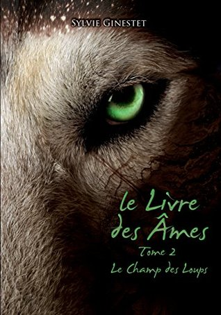Le Champ des Loups (Le Livre des âmes #2)