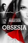 Obsesja by Katarzyna Berenika Miszczuk