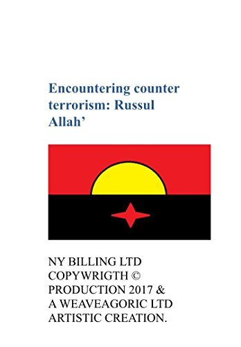 Encountering Counter Terrorism: Russul Allah': The Saudi Prince Private Army (Politics and Madness: Civilisation Book 2)