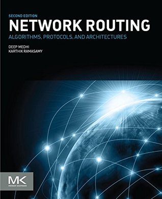 Network Routing: Algorithms, Protocols, and Architectures (The Morgan Kaufmann Series in Networking)