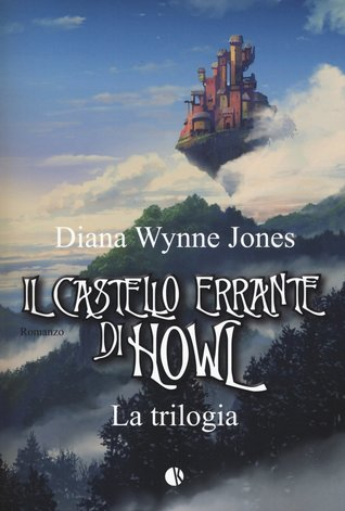 Il castello errante di Howl. La trilogia (Howl's Moving Castle, #1-3)