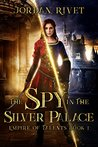 The Spy in the Silver Palace (Empire of Talents #1)