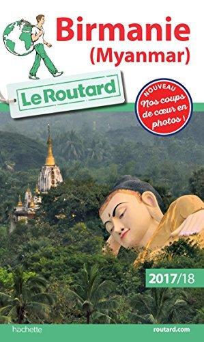 Guide du Routard Birmanie (Myanmar) 2017/18