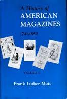 A History of American Magazines, Vol. 1: 1741-1850