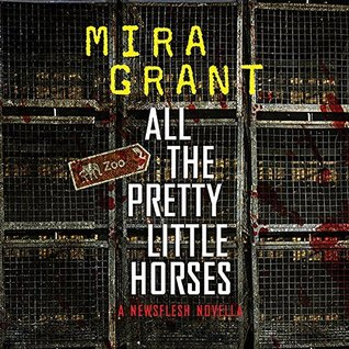 All the Pretty Little Horses (Newsflesh, #0.75)