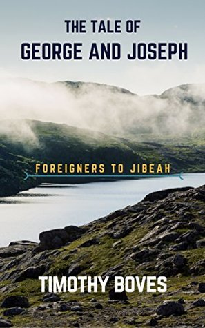 THE TALE OF GEORGE AND JOSEPH: Foreigners to Jibeah