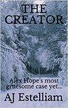 The Creator (Alex Hope, #3)
