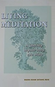 Living Meditation: A Journey Beyond Body and Mind by Radha Soami