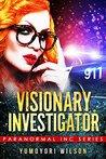 Visionary Investigator (Paranormal INC, #1)