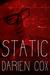 Static by Darien Cox