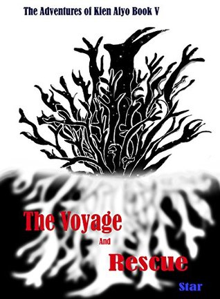 The Voyage and Rescue (The Adventures of Kien Aiyo Book 5)