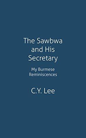 The Sawbwa and His Secretary: My Burmese Reminiscences