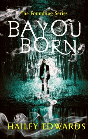 Bayou Born (The Foundling #1)